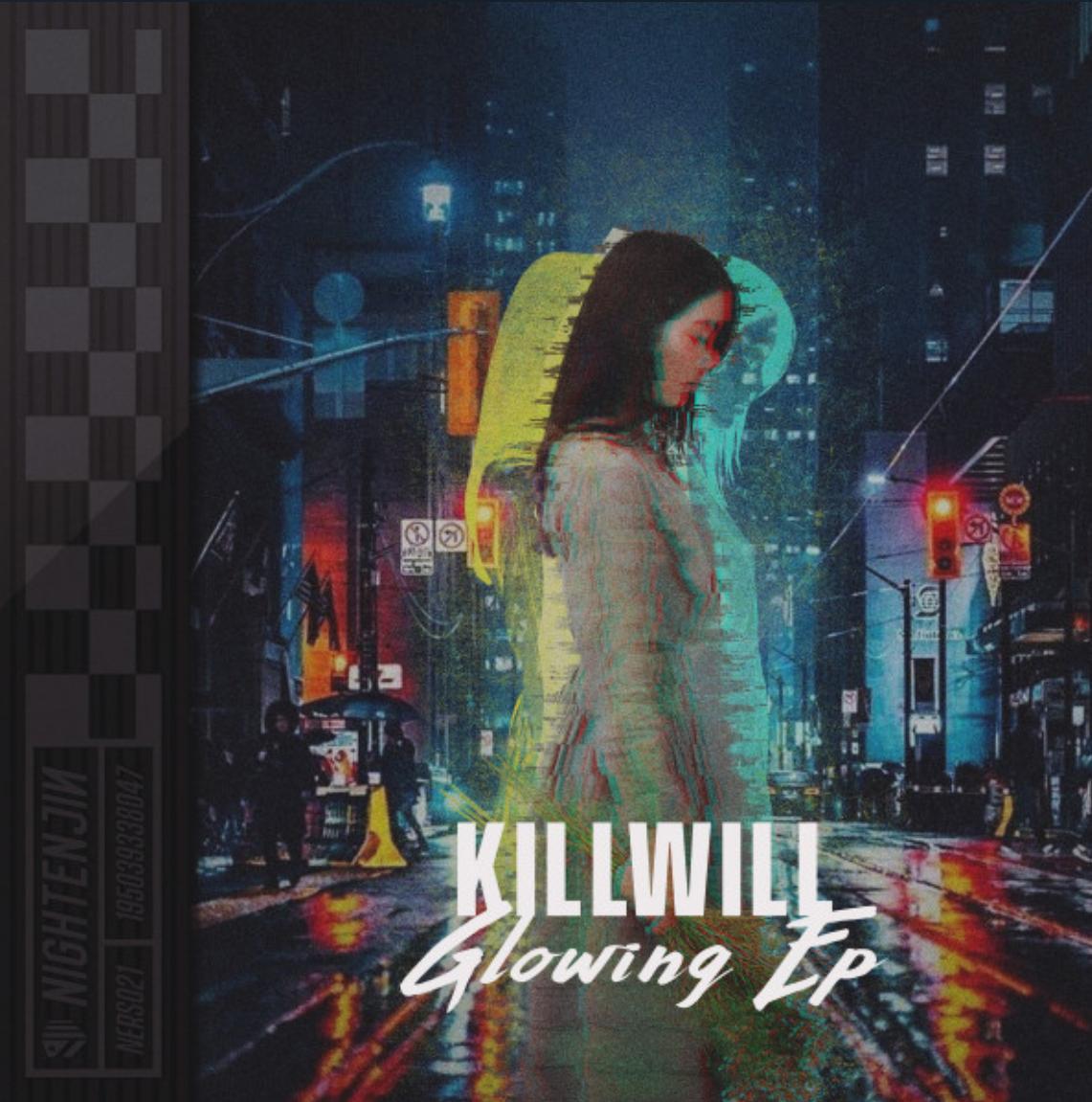 KillWill Glowing EP