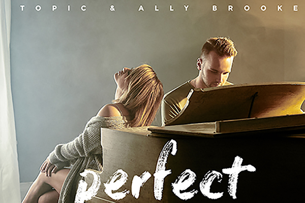 Topic & Ally Brooke - Perfect