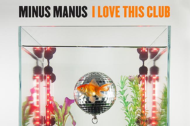 Minus Manus - I Love This Club