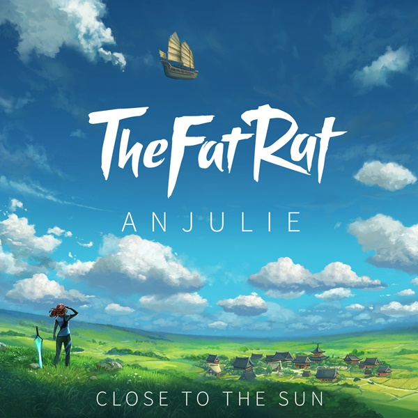 TheFatRat Close To The Sun