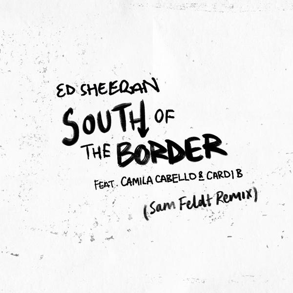 Sam FeldtEd Sheeran South Of The Border
