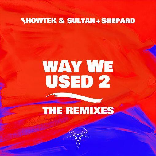 showtek sultan + shepard way we used 2 remixes