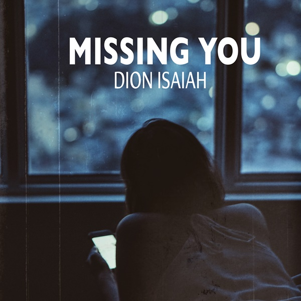 Dion Isaiah - Missing You