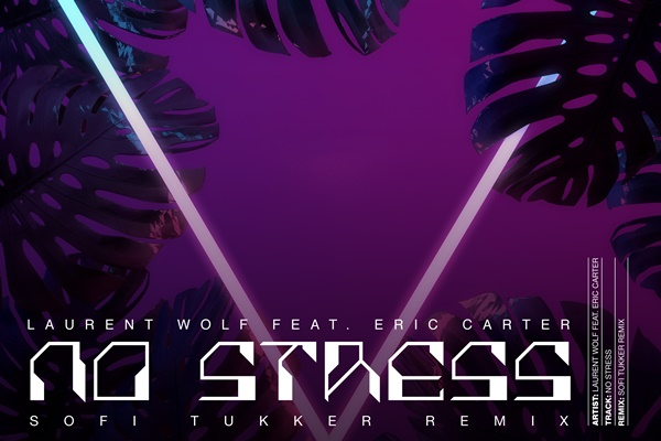 Laurent Wolf No Stress Sofi Tukker Remix