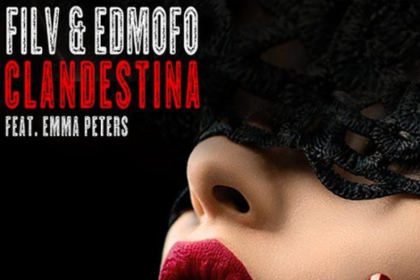 FILV & Edmofo - Clandestina ft. Emma Peters