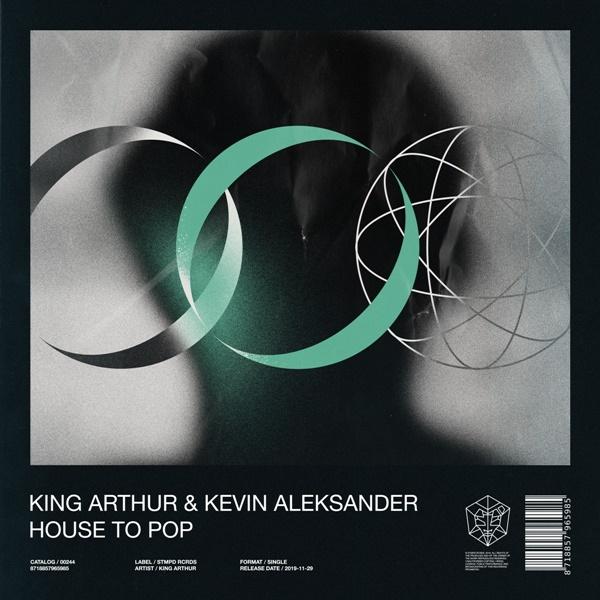 King Arthur Kevin Aleksander House To Pop