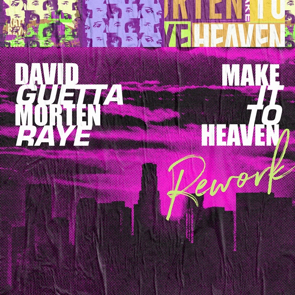 David Guetta MORTEN RAYE Make It To Heaven Rework