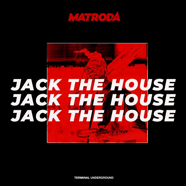 Matroda Jack The House