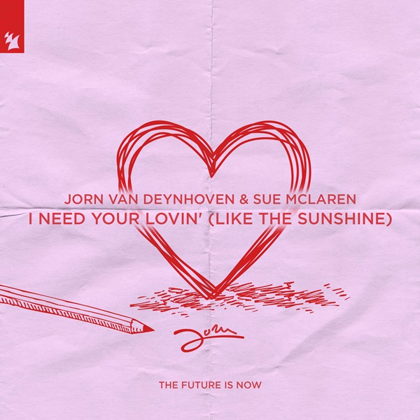Jorn van Deynhoven I Need Your Lovin' (Like The Sunshine) Featuring Sue McLaren