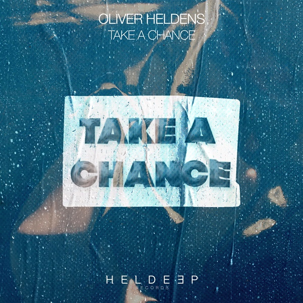 Oliver Heldens Take A Chance