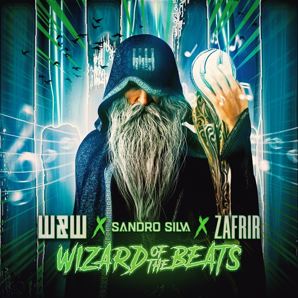 W&W Sandro Silva Zafrir Wizard Of The Beats