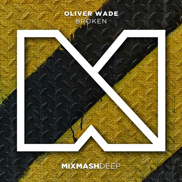 Oliver Wade Broken Mixmash Deep