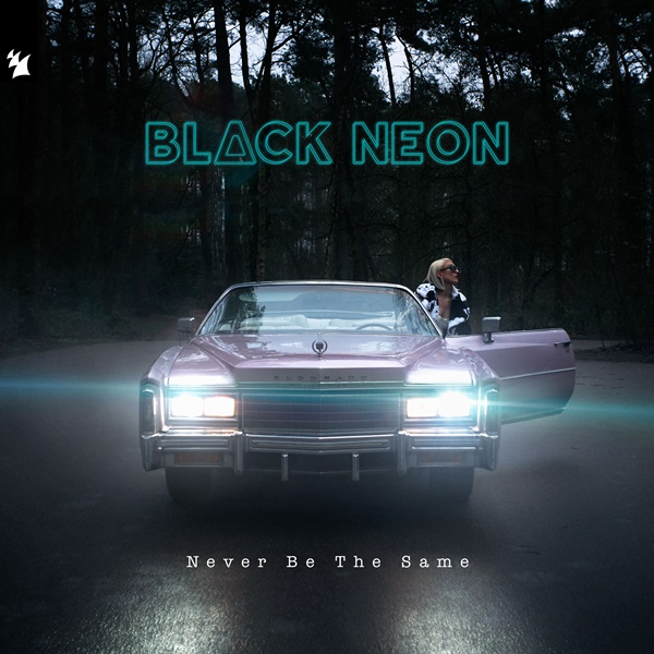 BLACK NEON Never Be The Same