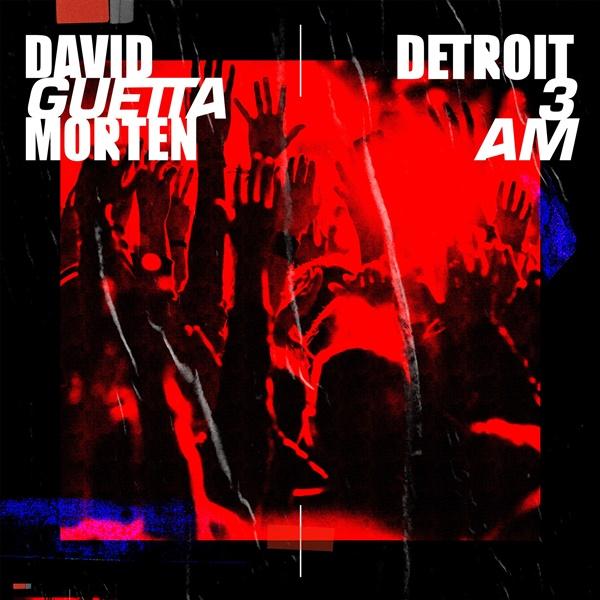 David Guetta MORTEN Detroit 3AM