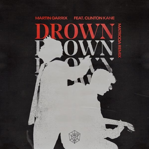 Martin Garrix Drown Featuring Clinton Kane Matroda Remix