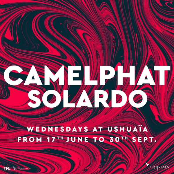 Ushuaïa Ibiza 2020 CamelPhat Solardo