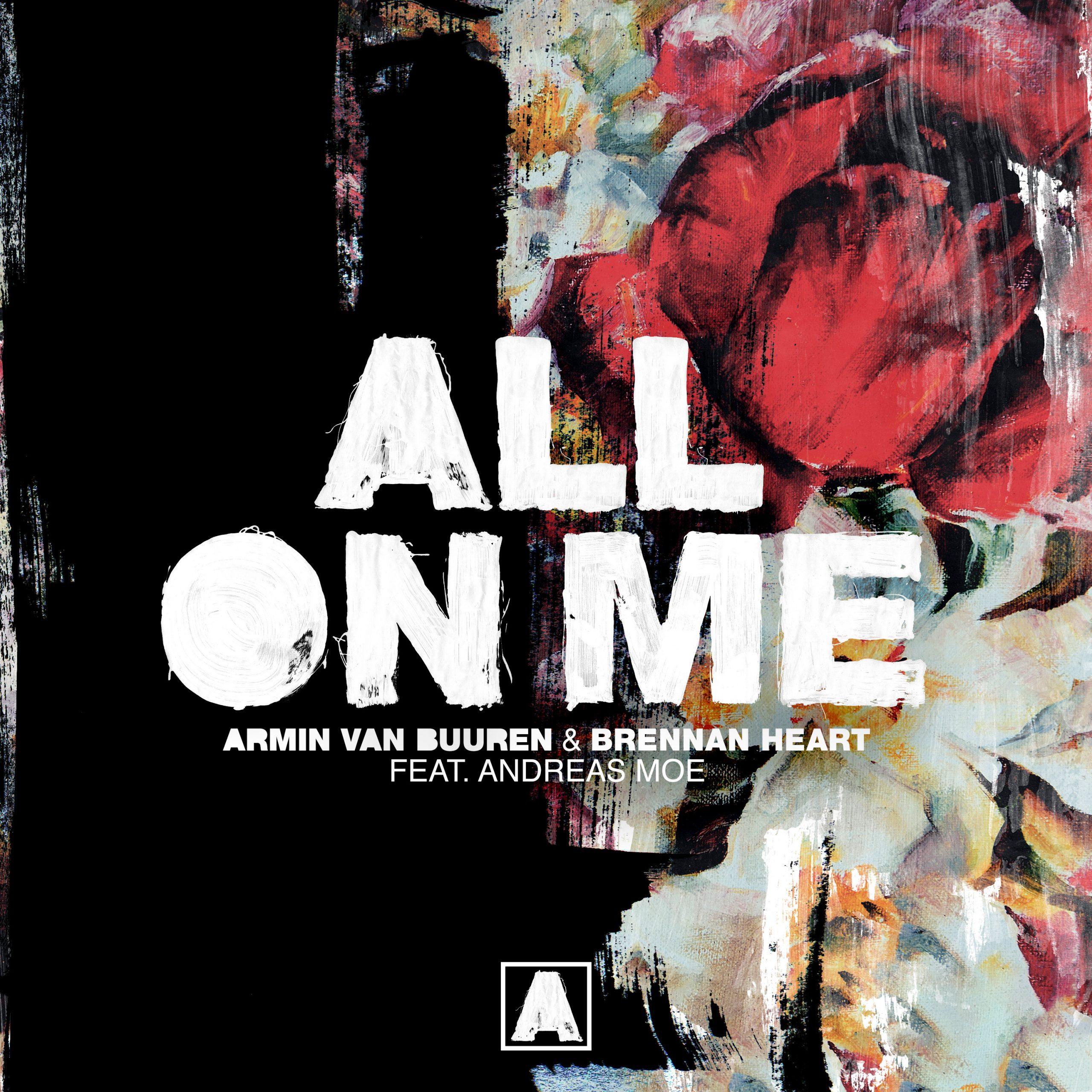 Armin van Buuren Brennan Heart All On Me Featuring Andreas Moe