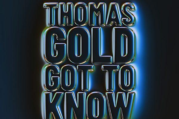 Thomas Gold – Got To Know