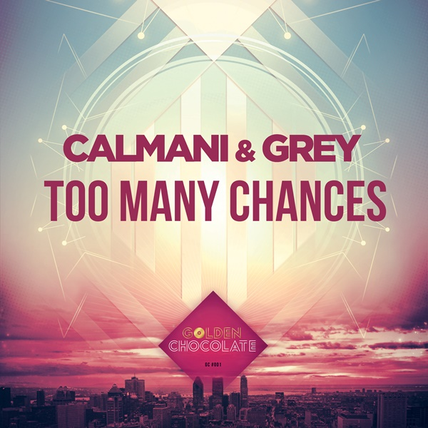 Calmani & Grey Too Many Chances