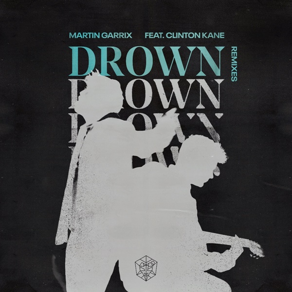 Martin Garrix 'Drown' Remixes
