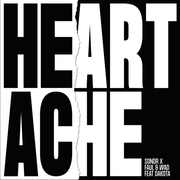 Sondr x Faul & Wad Heartache