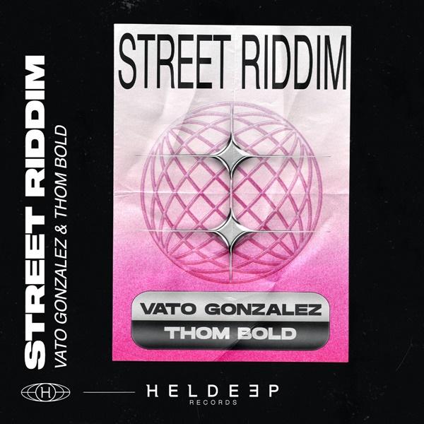 Vato GonzalezThom Bold Street Riddim