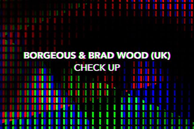 Borgeous x Brad Wood – Check Up