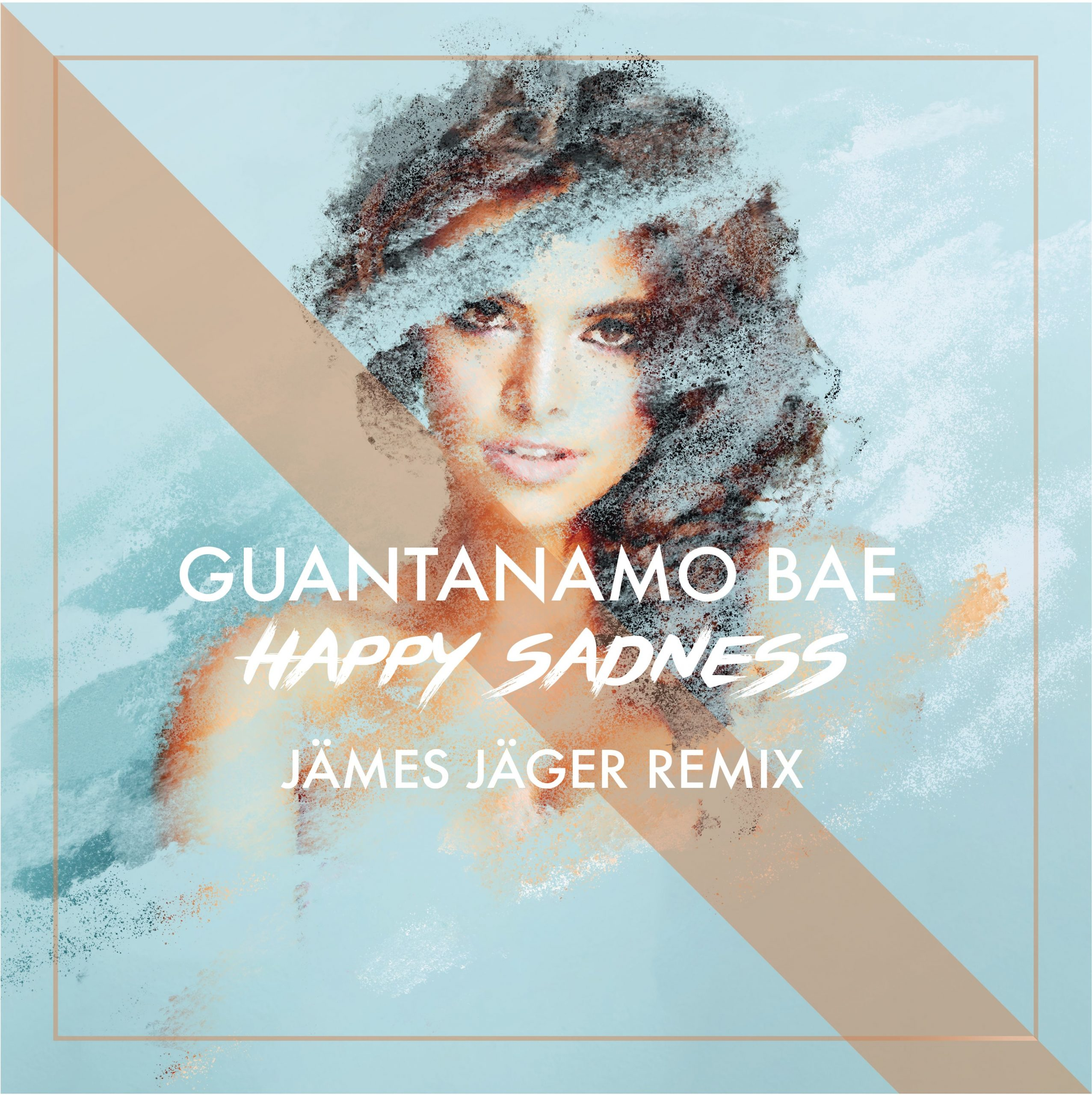 Guantanamo Bae Happy Sadness James Jager Remix