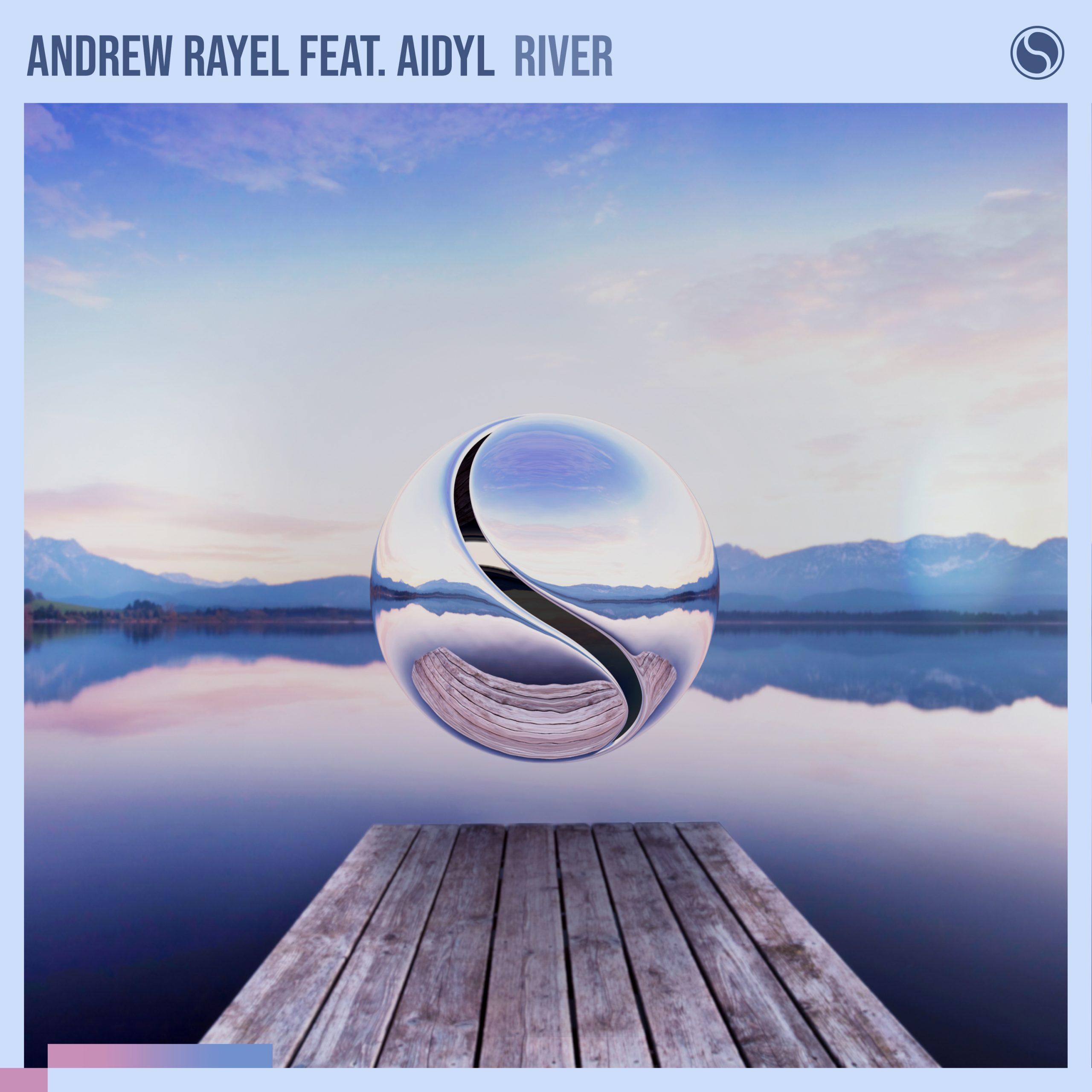 Andrew Rayel AIDYL River