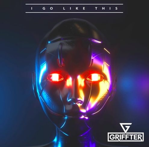 Griffter I Go Like This Music Single