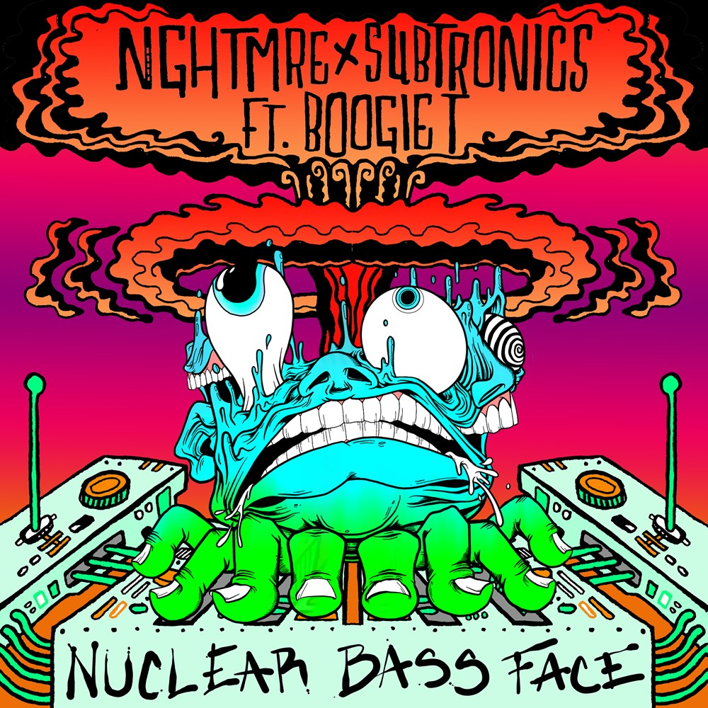 NGHTMRE & Subtronics – Nuclear Bass Face (feat. Boogie T)