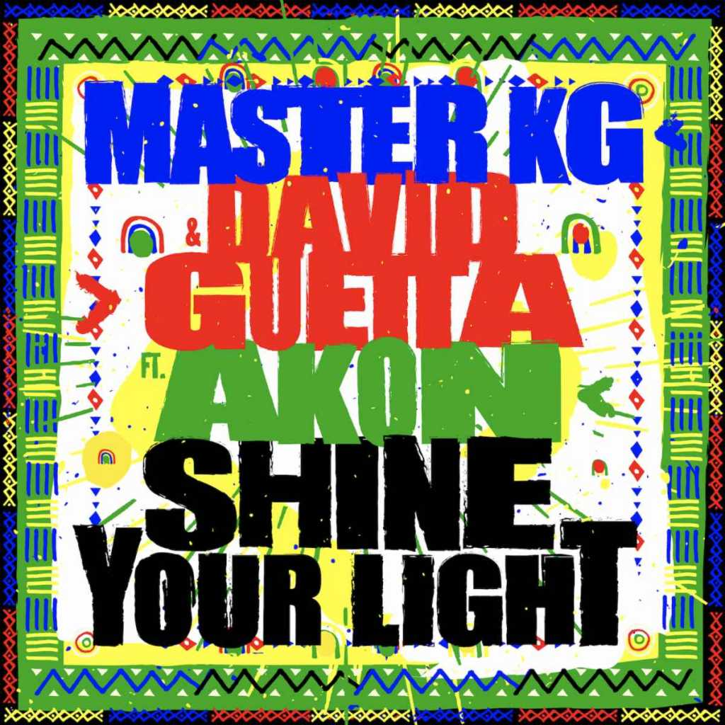 MASTER KG DAVID GUETTA AKON SHINE YOUR LIGHT