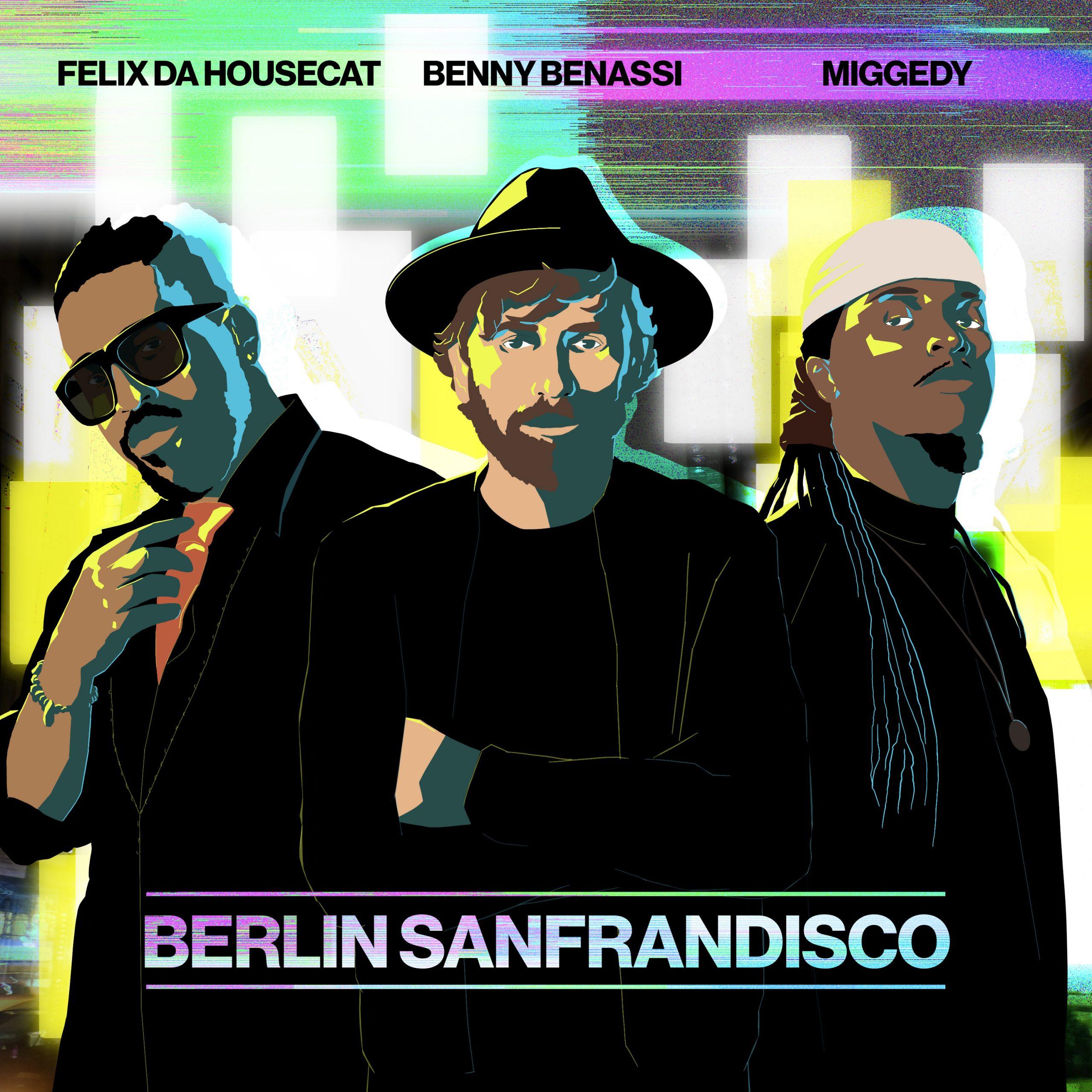 Benny Benassi Felix Da Housecat Miggedy BerlinSanfrandisco
